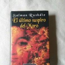 Libros de segunda mano: EL ÚLTIMO SUSPIRO DEL MORO. SALMAN RUSHDIE. CÍRCULO DE LECTORES.. Lote 90663203