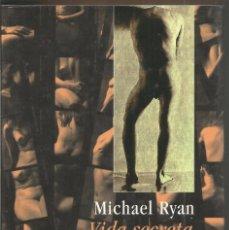 Libros de segunda mano: MICHAEL RYAN. VIDA SECRETA. . Lote 90752160