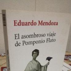Libros de segunda mano: 35-EL ASOMBROSO VIAJE DE POMPONIO FLATO, EDUARDO MENDOZA, 2012. Lote 90879305