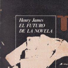 Libros de segunda mano: HENRY JAMES. EL FUTURO DE LA NOVELA. MADRID, 1975.. Lote 90994840