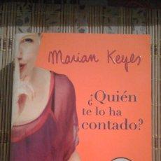 Libros de segunda mano: ¿QUIÉN TE LO HA CONTADO? - MARIAN KEYES. Lote 91139310