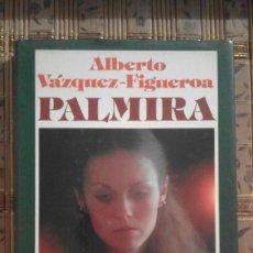 Libros de segunda mano: PALMIRA - ALBERTO VÁZQUEZ-FIGUEROA. Lote 91140930