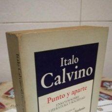 Libros de segunda mano: 70-PUNTO Y APARTE, ENSAYO SOBRE LITERATURA Y SOCIEDAD, ITALO CALVINO, 1983. Lote 91508910