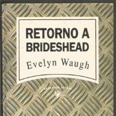 Libros de segunda mano - EVELYN WAUGH. RETORNO A BRIDESHEAD. RBA - 91574190
