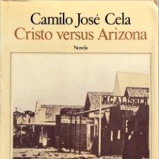Libros de segunda mano: CRISTO VERSUS ARIZONA. CAMILO JOSÉ CELA. SEIX BARRAL PRIMERA EDICIÓN 1988. Lote 91650318