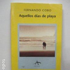 Libros de segunda mano: AQUELLOS DIAS DE PLAYA - COBO,FERNANDO / JUVENIL - 1ª EDICIÓN 1999. Lote 92016950