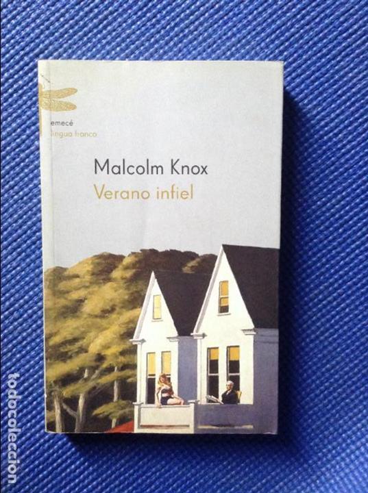 VERANO INFIEL MALCOLM KNOX (Libros de Segunda Mano (posteriores a 1936) - Literatura - Narrativa - Otros)