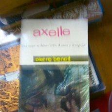 Libros de segunda mano: LIBRO AXELLE UNA MUJER SER DEBATE ENTRE EL AMOR Y EL ORGULLO PIERRE BENOIT 1962 MATEU L-12331-11. Lote 92097235