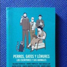 Libros de segunda mano: PERROS GATOS Y LEMURES LOS ESCRITORES Y SUS ANIMALES VVAA. Lote 92150225