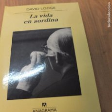 Libros de segunda mano: DAVID LODGE -LA VIDA EN SORDINA -ANAGRAMA. Lote 92366145