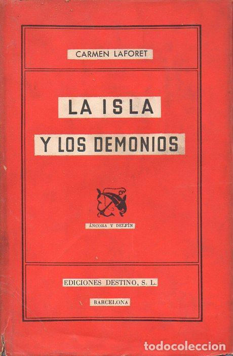 CARMEN LAFORET : LA ISLA Y LOS DEMONIOS (DESTINO, 1952) PRIMERA EDICIÓN (Libros de Segunda Mano (posteriores a 1936) - Literatura - Narrativa - Otros)