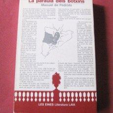 Libros de segunda mano: LA PARAULA DEL BOTXINS - MANUEL DE PEDROLO - LES EINES LITERATURA LAIA - 1980 - CATALA. Lote 92841895