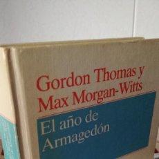 Libros de segunda mano: 26-EL AÑO DE ARMAGEDON, GORDON THOMAS Y MAX MORGAN WITTS, 1985. Lote 92854755