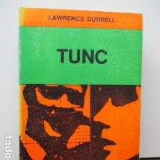 Libros de segunda mano: TUNC LAWRENCE DURRELL EDITORIAL SUDAMERICANA COLECCION HORIZONTE 1970 . Lote 92868665