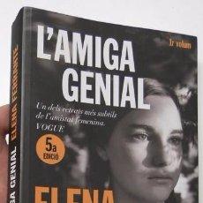 Libros de segunda mano: L'AMIGA GENIAL - ELENA FERRANTE. Lote 92914410