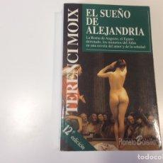 Libros de segunda mano: EL SUEÑO DE ALEJANDRÍA / TERENCI MOIX. Lote 92948790
