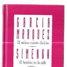 Libros de segunda mano: EL MISMO CUENTO DISTINTO. EL HOMBRE EN LA CALLE. GARCÍA MARQUEZ. 73 PAGS. 18,7 X 12 CM. Lote 92968385