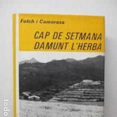 Libros de segunda mano: CAP DE SETMANA DAMUNT L'HERBA - R. FOLCH I CAMARASA . Lote 93035945