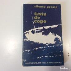 Libros de segunda mano: TESTA DE COPO / ALFONSO GROSSO. Lote 93039550