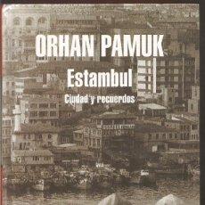 Libros de segunda mano: ORHAN PAMUK. ESTAMBUL. CIUDAD Y RECUERDOS. MONDADORI. Lote 138928324