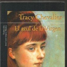Libros de segunda mano: TRACY CHEVALIER. EL AZUL DE LA VIRGEN. ALFAGUARA. Lote 93082050