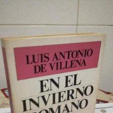 Libros de segunda mano: 31-EN EL INVIERNO ROMANO, LUIS ANTONIO DE VILLENA, 1986. Lote 93123340