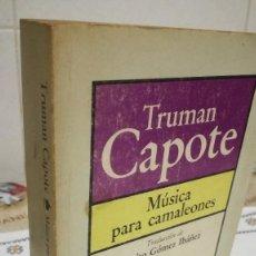 Libros de segunda mano: 17-MUSICA PARA CAMALEONES, TRUMAN CAPOTE, 1981. Lote 93156080