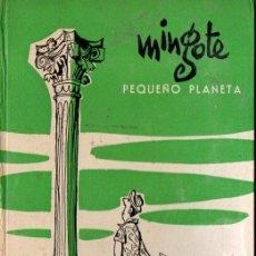 Libros de segunda mano: MINGOTE : PEQUEÑO PLANETA (TAURUS, 1957) PRIMERA EDICIÓN - HUMOR GRÁFICO. Lote 93257460