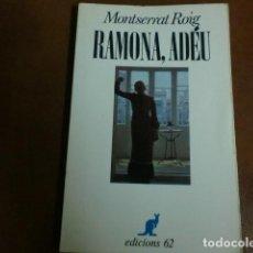 Libros de segunda mano: LIBRO.=LLIBRE : RAMONA, ADEU.- DE MONTSERRAT ROIG , EDICIONS 62. Lote 93314835