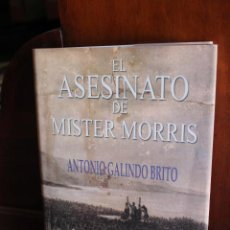 Libros de segunda mano: EL ASESINATO DE MISTER MORRIS, ANTONIO GALINDO BRITO.CANARIAS 2005.ASOC VECINOS LA PEÑITA. 190 PAG. Lote 254518685