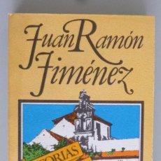 Libros de segunda mano: JUAN RAMÓN JIMÉNEZ // HISTORIAS Y CUENTOS // SELECCIÓN DE ARTURO DEL VILLAR // 1979 PRIMERA EDICION. Lote 93590190
