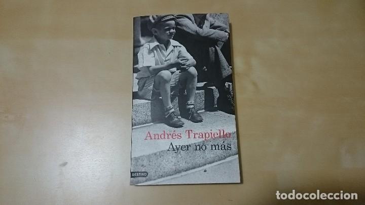 AYER NO MÀS - ANDRES TRAPIELLO (Libros de Segunda Mano (posteriores a 1936) - Literatura - Narrativa - Otros)