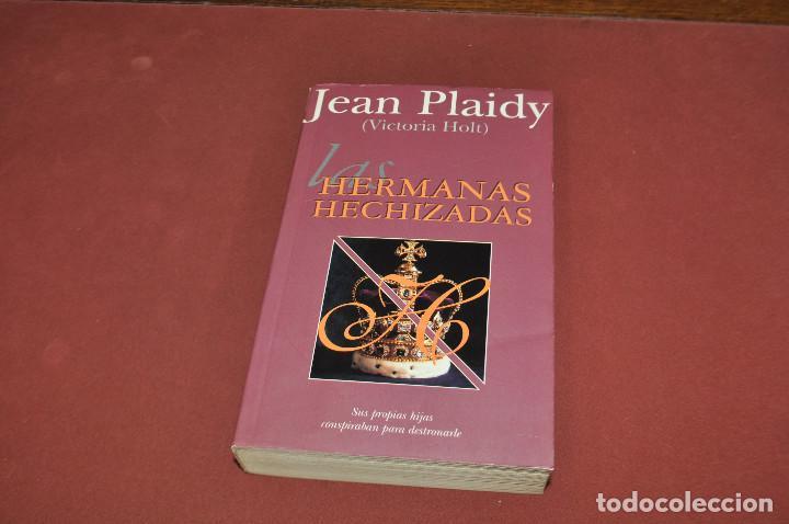 HERMANAS HECHIZADAS - JEAN PLAIDY ( VICTORIA HOLT ) - EDICIONES B (Libros de Segunda Mano (posteriores a 1936) - Literatura - Narrativa - Otros)