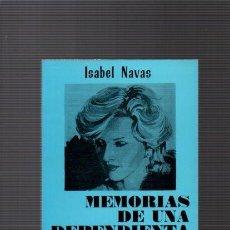 Libros de segunda mano: MEMORIAS DE UNA DEPENDIENTA - ISABEL NAVAS - EL PAISAJE EDITORIAL 1981. Lote 94456966