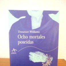 Libros de segunda mano: TENNESSEE WILLIAMS: OCHO MORTALES POSEÍDAS (ALBA, 2005) COMO NUEVO. Lote 187864940