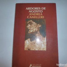 Libros de segunda mano: ANDREA CAMILLERI: ARDORES DE AGOSTO. Lote 94607259