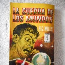 Libros de segunda mano: LA GUERRA DE LOS MUNDOS. H.G. WELLS. EDICIONES G.P. ALCOTAN. 160 PÁGINAS. 1958. Lote 94749459