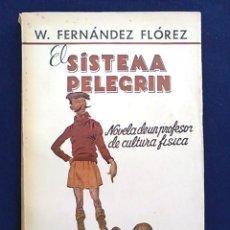 Libros de segunda mano: EL SISTEMA PELEGRIN. W. FERNÁNDEZ FLÓREZ. NOVELA DE UN PROFESOR DE CULTURA FÍSICA. LIBRERÍA GENERAL.. Lote 94756911