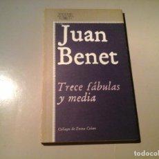 Libros de segunda mano: JUAN BENET. TRECE FÁBULAS Y MEDIA. PRIMERA EDICIÓN 1981. ILUSTRACIONES: EMMA COHEN. RARO.. Lote 94830399