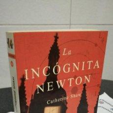 Libros de segunda mano: 14-LA INCOGNITA NEWTON, CATHERINE SHAW, 2005. Lote 94974971