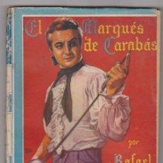 Libros de segunda mano: FAMOSAS NOVELAS. EL MARQUÉS DE CARABÁS POR RAFAEL SABATINI. 1ª EDICIÓN MOLINO 1943.. Lote 95048183