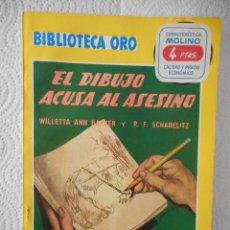Livres d'occasion: EL DIBUJO ACUSA AL ASESINO. BARBER/SCHABELITZ. BIBLIOTECA ORO Nº 267. ED. MOLINO. 96 PÁGINAS.1950. Lote 95085299