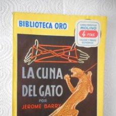 Livres d'occasion: LA CUNA DEL GATO. JEROME BARRY. BIBLIOTECA ORO Nº 281. EDITORIAL MOLINO. 96 PÁGINAS.1951. Lote 95086219