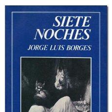 Libros de segunda mano: JORGE LUIS BORGES.– SIETE NOCHES. FONDO DE CULTURA ECONÓMICA, 1985. MUY BUEN ESTADO. Lote 95118107
