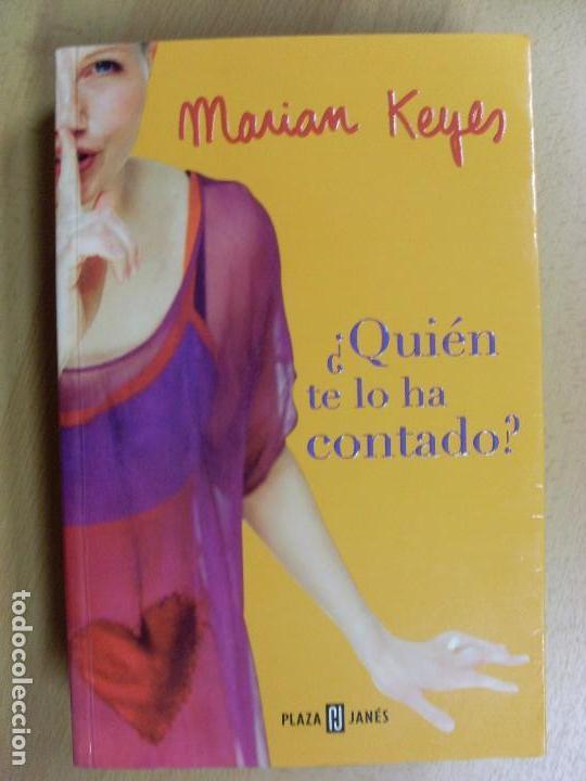 ¿QUIEN TE LO HA CONTADO? / MARIAN KEYES / 1ª EDICIÓN 2004 (Libros de Segunda Mano (posteriores a 1936) - Literatura - Narrativa - Otros)