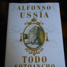 Libros de segunda mano: TODO SOTOANCHO. LA SAGA DEL MARQUES DE SOTOANCHO AL COMPLETO. ALFONSO USSIA. EDICIONES B, 1ª EDICION. Lote 95223015