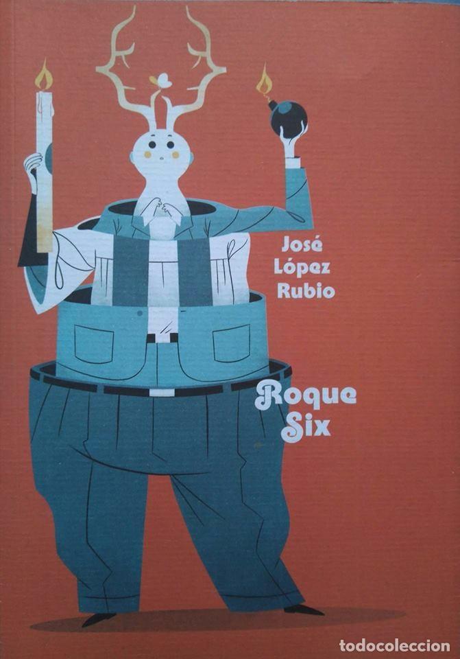 JOSÉ LÓPEZ RUBIO: ROQUE SIX. (Libros de Segunda Mano (posteriores a 1936) - Literatura - Narrativa - Otros)