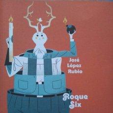 Libros de segunda mano: JOSÉ LÓPEZ RUBIO: ROQUE SIX. . Lote 95338779