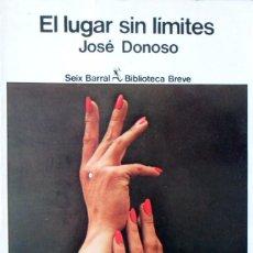 Libros de segunda mano: EL LUGAR SIN LÍMITES. JOSÉ DONOSO. PRIMERA EDICIÓN. BARCELONA 1979.. Lote 95422803