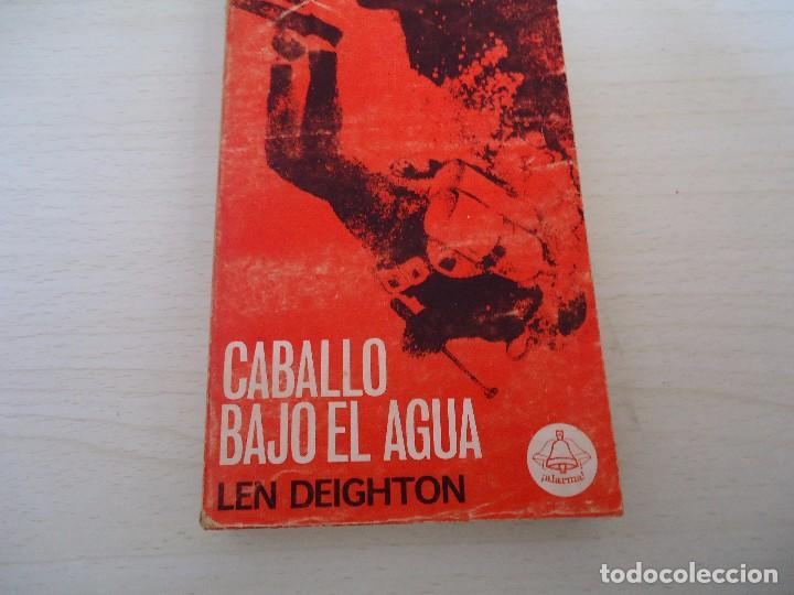 _LEN DEIGHTON-CABALLO BAJO EL AGUA (Libros de Segunda Mano (posteriores a 1936) - Literatura - Narrativa - Otros)